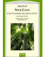 Nove Canti. Canti sciamanici del Regno di Chu.