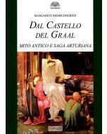 Dal Castello del Graal. Mito antico e saga arturiana.