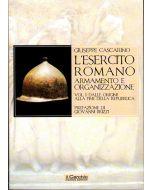 L'Esercito romano Vol. I. - Armamento e Organizzazione. Dalle origini alla fine della Repubblica