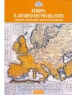 Europa: Il ritorno dei piccoli stati. Autonome, piccole patrie, processi di sussidiarietà.