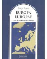 Europa, Europae. Storia, Mito, Utopia, Illusione.