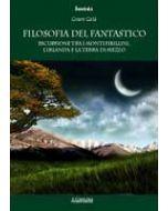 Filosofia del Fantastico.Escursione tra i Monti Sibillini, l'Irlanda e la Terra di Mezzo