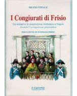 I Congiurati di Frisio. - Un tentativo di insurrezione borbonica a Napoli durante l'occupazione piemontese