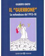 """Il """"Guerrone"""". La nefandezza del 1915-18"""