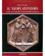 Il neoplatonismo. - Significato e dottrine di un movimento spirituale