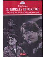 Il ribelle di Regime. La funzione antisociale delle canzoni di De André.