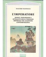 L'Imperatore. radici, evoluzione e attualità della funzione imperiale nel Giappone Contemporaneo.