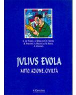 Julius Evola. - Mito, azione, civilta'