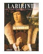 Labirinti. Storia, geografia e interpretazione di un simbolo millenario