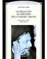 Le religioni al servizio dell'essere umano.