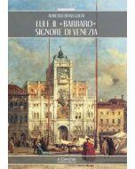 """Lui e il """"Barbaro"""" signore di Venezia"""