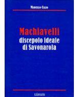 Machiavelli discepolo ideale di Savonarola