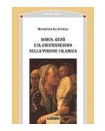 Maria, Gesù e il Cristianesimo nella visione islamica