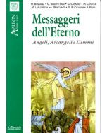 Messaggeri dell'Eterno. - Angeli, Arcangeli e Demoni