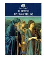 Il mistero del mago Merlino.