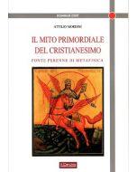 Il mito primordiale del cristianesimo. Fonte perenne di metafisica.