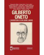 Gilberto Oneto. L'avventura di un uomo libero.