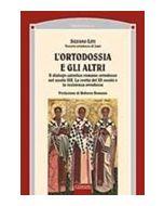 L'Ortodossia e gli altri. Il dialogo cattolico romano-ortodosso nel secolo