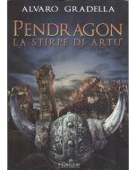 Pendragon. La stirpe di Artù.