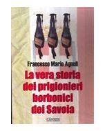 La vera storia dei prigionieri dei Savoia.