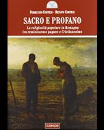 Sacro e profano. La religiosità popolare in Romagna tra reminiscenze pagane e Cristianesimo