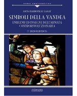 Simboli della Vandea. Emblemi e insegne dell'Armata Controrivoluzionaria.