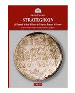 Strategikon. II edizione riveduta e corretta. Il Manuale di Arte Militare dell'Impero Romano d'Oriente. Testo greco a fronte.