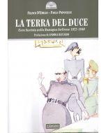 La terra del Duce. L'era fascista nella Romagna forlivese 1922-1940