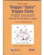 "Troppa ""Italia"", troppo Stato, troppi parassiti."