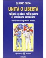Unità o libertà. Italiani e padani nella guerra di secessione americana.