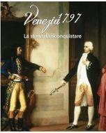 Venezia 1797. La storia da riconquistare. (DVD di 75' con Libro di 48 pagg. introduttivo)
