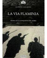La via Flaminia. Roma alla conquista del nord.