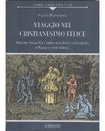 Viaggio nel Cristianesimo felice. Giuseppe Oreggi SJ e l'epopea delle Reduciones gesuite in Paraguay (XVII-XVIII sec.).